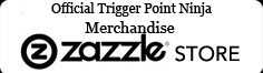 Visit our Trigger Point Ninja Zazzle Store